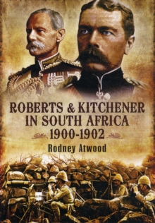 Roberts and Kitchener in South Africa 1900-1902, Hardback Book