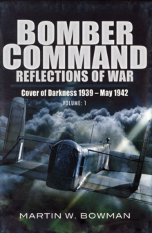 Bomber Command: Reflections of War : Retaliation 1939-1941 Cover of Darkness 1939 - May 1942 v. 1, Hardback Book