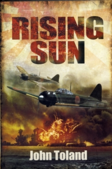 Rising Sun : The Decline and Fall of the Japanese Empire, 1936-1945, Paperback Book