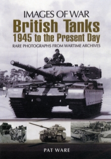 British Tanks : 1945 to the Present Day, Paperback Book