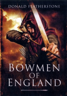 Bowmen of England, Paperback / softback Book