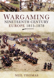 Wargaming Nineteenth Century Europe 1815-1878, Hardback Book