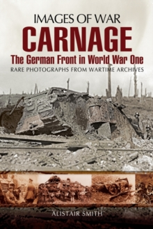 Carnage: The German Front in World War One, Paperback Book