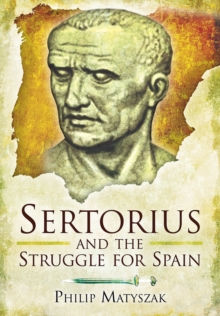 Sertorious and the Struggle for Spain, Hardback Book