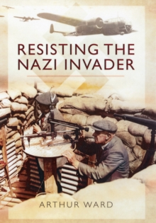 Churchill's Secret Defence Army : Resisting the Nazi Invader, Hardback Book
