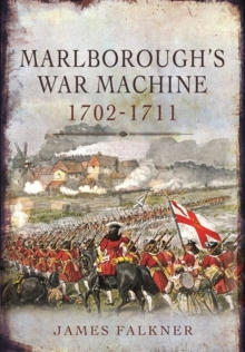 Marlborough's War Machine 1702-1711, Hardback Book
