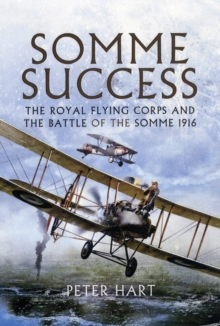 Somme Success : The Royal Flying Corps and the Battle of the Somme 1916, Paperback Book