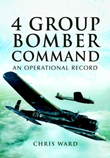 4 Group Bomber Command : An Operational Record, Hardback Book
