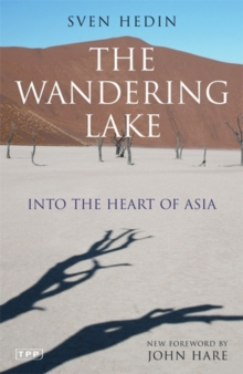 The Wandering Lake : Into the Heart of Asia, Paperback Book