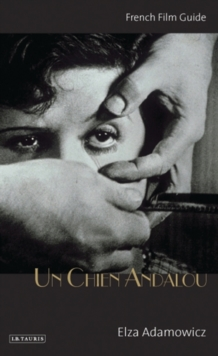 """Un Chien Andalou"" : French Film Guide, Paperback / softback Book"