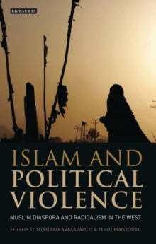 Islam and Political Violence : Muslim Diaspora and Radicalism in the West, Paperback / softback Book