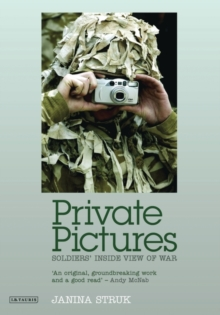 Private Pictures : Soldiers' Inside View of War, Paperback Book
