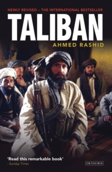 Taliban : The Power of Militant Islam in Afghanistan and Beyond, Paperback Book