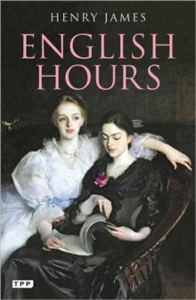 English Hours : A Portrait of a Country, Paperback Book
