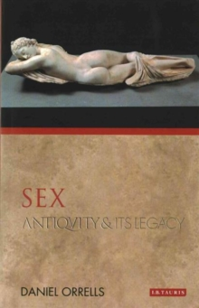 Sex : Antiquity and Its Legacy, Paperback Book