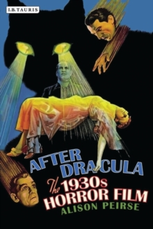 After Dracula : The 1930s Horror Film, Paperback Book