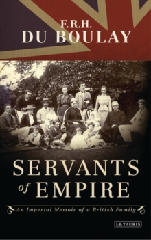 Servants of Empire : An Imperial Memoir of a British Family, Hardback Book