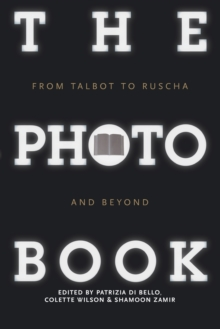 The Photobook : From Talbot to Ruscha and Beyond, Paperback Book