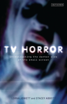 TV Horror : Investigating the Darker Side of the Small Screen, Paperback Book