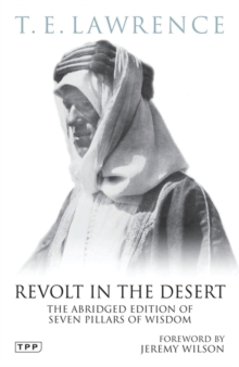 Revolt in the Desert : The Abridged Edition of Seven Pillars of Wisdom, Paperback / softback Book