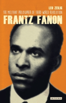 Frantz Fanon : The Militant Philosopher of Third World Liberation, Paperback / softback Book