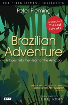Brazilian Adventure : A Quest into the Heart of the Amazon, Paperback / softback Book
