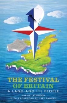 The Festival of Britain : A Land and Its People, Paperback Book