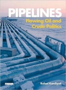Pipelines : Flowing Oil and Crude Politics, Paperback / softback Book