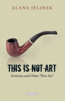 This is Not Art : Activism and Other 'Not-Art', Paperback / softback Book