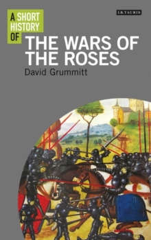A Short History of the Wars of the Roses, Paperback Book