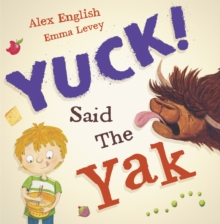 Yuck Said the Yak, Paperback / softback Book