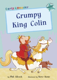Grumpy King Colin (Turquoise Early Reader), Paperback / softback Book