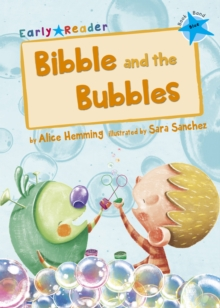 Bibble and the Bubbles : (Blue Early Reader), Paperback / softback Book