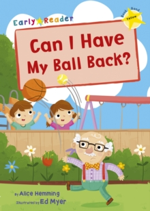 Can I have my Ball Back Early Reader, Paperback Book