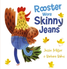 Rooster Wore Skinny Jeans, Paperback Book