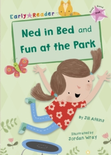 Ned in Bed and Fun at the Park (Early Reader), Paperback Book