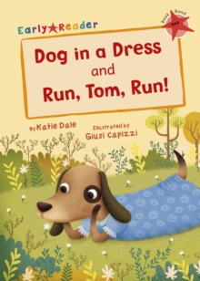 Dog in a Dress & Run, Tom, Run! (Early Reader), Paperback Book