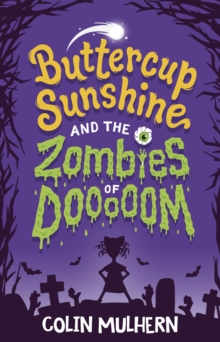 Buttercup Sunshine and the Zombies of Dooooom, Paperback / softback Book