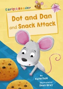 Dot and Dan and Snack Attack (Early Reader), Paperback Book