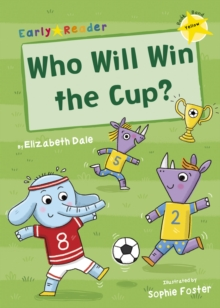 Who Will Win the Cup? (Yellow Early Reader), Paperback / softback Book