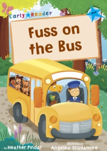 Fuss on the Bus (Blue Early Reader), Paperback / softback Book