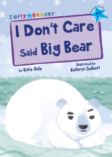 I Don't Care Said Big Bear (Blue Early Reader), Paperback / softback Book