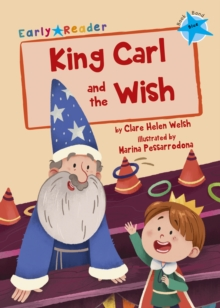King Carl and the Wish (Blue Early Reader), Paperback / softback Book