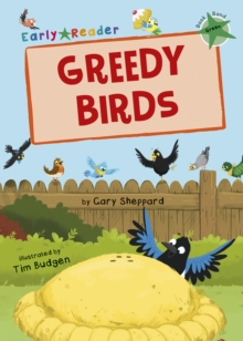 Greedy Birds (Green Early Reader), Paperback / softback Book