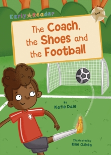 The Coach, the Shoes and the Football : (Gold Early Reader), Paperback / softback Book