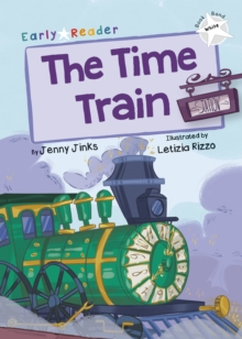The Time Train : (White Early Reader), Paperback / softback Book