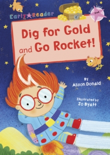 Dig for Gold and Go Rocket! : (Pink Early Reader), Paperback / softback Book