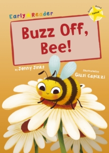 Buzz Off, Bee! : (Yellow Early Reader), Paperback / softback Book