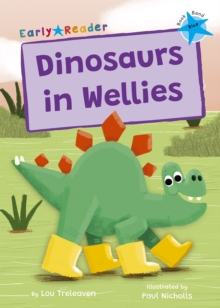 Dinosaurs in Wellies : (Blue Early Reader), Paperback / softback Book