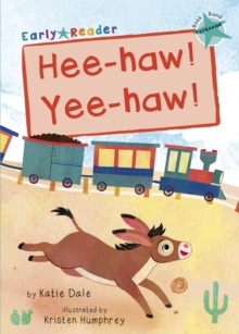 Hee-haw! Yee-haw! : (Turquoise Early Reader), Paperback / softback Book